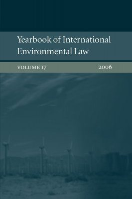 Yearbook of International Environmental Law, Volume 17, 2006