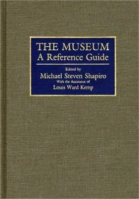 The Museum: A Reference Guide