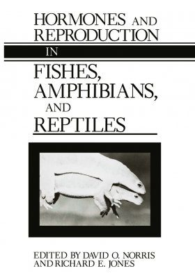 Hormones and Reproduction in Fishes, Amphibians, and Reptiles