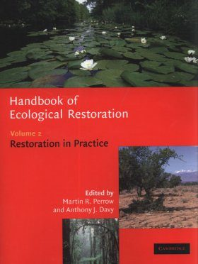 Handbook of Ecological Restoration, Volume 2: Restoration in Practice