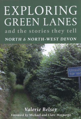 Exploring Green Lanes and the Stories they Tell - North and North-West Devon