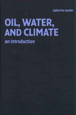 Oil, Water and Climate