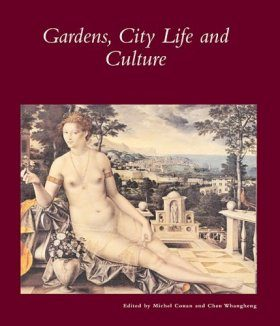 Gardens, City Life, and Culture