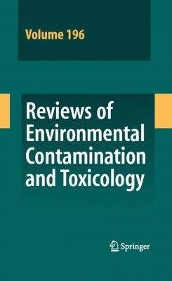 Reviews of Environmental Contamination and Toxicology. Volume 196