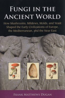 Fungi in the Ancient World