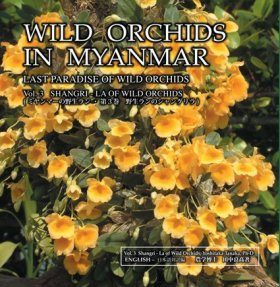 Wild Orchids in Myanmar, Volume 3: Shangri-La of Wild Orchids