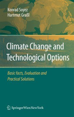 Climate Change and Technological Options Basic Facts, Evaluation and Practical Solutions