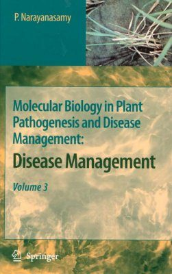 Molecular Biology in Plant Pathogenesis and Disease Management, Vol. 3: Disease Management