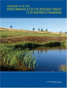 Assessment of the Performance of Engineered Waste Containment Barriers