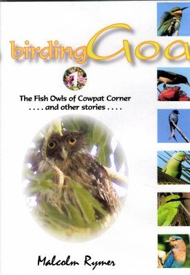 Birding Goa 1: The Fish Owls of Cowpat Corner and Other Stories (All Regions)