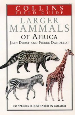 Collins Field Guide to the Larger Mammals of Africa