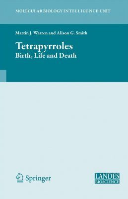 Tetrapyrroles: Birth, Life and Death