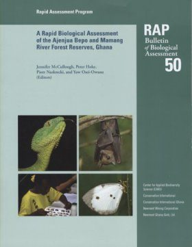 Rapid Biological Assessment of the Ajenjua Bepo and Mamang River Forest Reserves, Eastern Region, Ghana