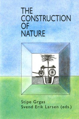 The Construction of Nature