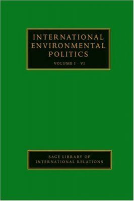 International Environmental Politics (4-Volume Set)