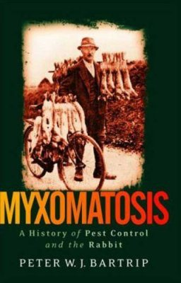 Myxomatosis: A History of Pest Control and the Rabbit