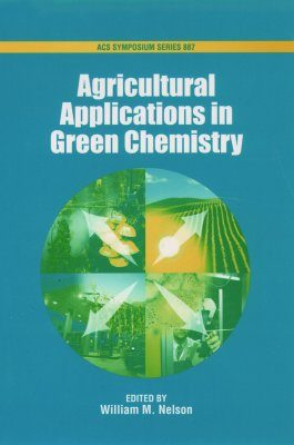 Agricultural Applications in Green Chemistry