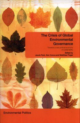 The Crisis of Global Environmental Governance