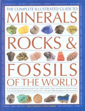The Complete Illustrated Guide to Minerals, Rocks and Fossils of the World