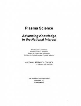 Plasma Science: Advancing Knowledge in the National Interest