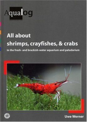 All About Shrimps, Crabs and Crayfishes in the Freshwater Aquarium, Paludarium and Terrarium