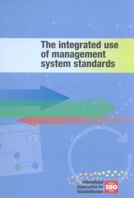 The Integrated Use of Management System Standards