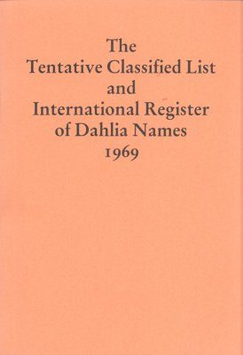 The Tentative Classified List and International Register of Dahlia Names 1969