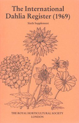The International Dahlia Register (1969) - Sixth Supplement
