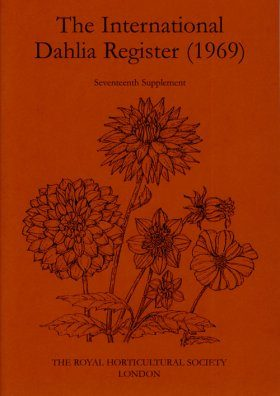 The International Dahlia Register (1969) - Seventeenth Supplement