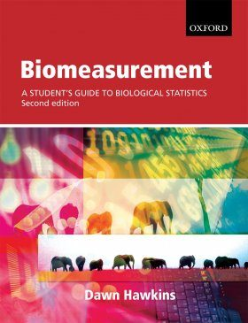 Biomeasurement: Understanding, Analysing and Communicating Data in the Biosciences