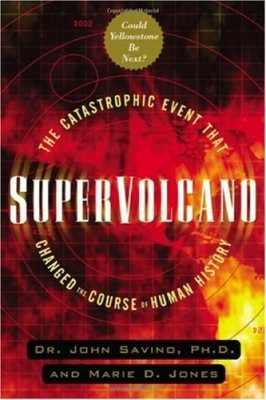 Supervolcano: The Castrophic Event That Changed the Course of Human History