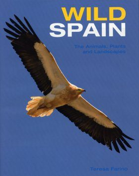 Wild Spain: The Animals, Plants and Landscapes