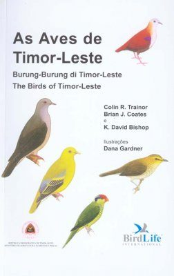 The Birds of Timor-Leste / As Aves de Timor-Leste / Burung-Burung di Timor-Leste
