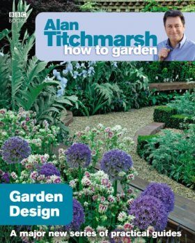 Alan Titchmarsh How to Garden: Garden Design