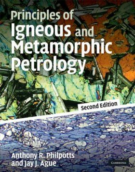 Principles of Igneous and Metamorphic Petrology