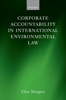 Corporate Accountability in International Environmental Law