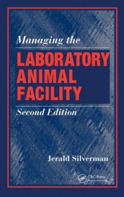 Managing the Laboratory Animal Facility