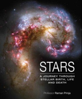 Stars: A Journey Through Stellar Birth, Life and Death