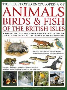 The Illustrated Encyclopaedia of Animals, Birds and Fish of the British Isles