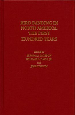 Bird Banding in North America: The First Hundred Years
