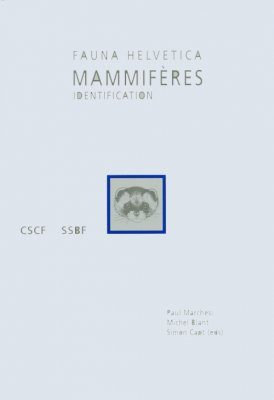 Fauna Helvetica 21: Mammifères de Suisse [Mammals of Switzerland] [French]