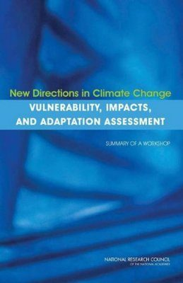 New Directions in Climate Change Vulnerability, Impacts, and Adaptation Assessment