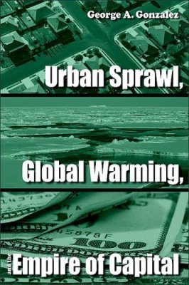 Urban Sprawl, Global Warming, and the Empire of Capital