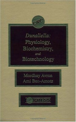 Dunaliella: Physiology, Biochemistry, and Biotechnology