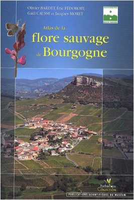 Atlas de la Flore Sauvage de Bourgogne [ Atlas of the Wild Flora of Burgundy]