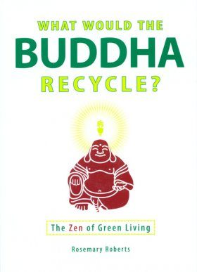 What Would the Buddha Recycle?