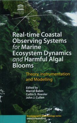 Real-time Coastal Observing Systems for Marine Ecosystem Dynamics and Harmful Algal Blooms
