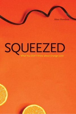 Squeezed: What You Don't Know About Orange Juice