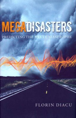 Megadisasters: Predicting the Next Catastrophe
