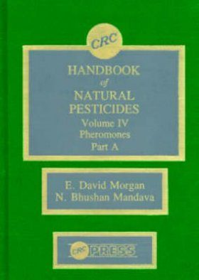 Handbook of Natural Pesticides, Volume 4: Pheromones, Part A